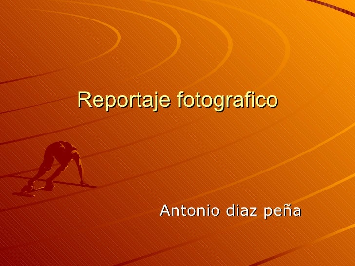 Reportaje fotografico Antonio diaz peña