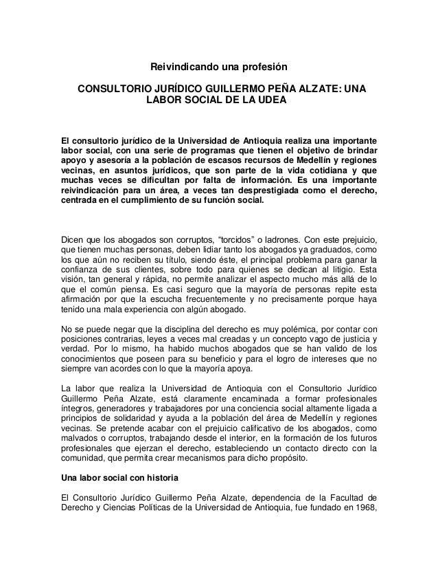 Reivindicando una profesión    CONSULTORIO JURÍDICO GUILLERMO PEÑA ALZATE: UNA              LABOR SOCIAL DE LA UDEAEl cons...