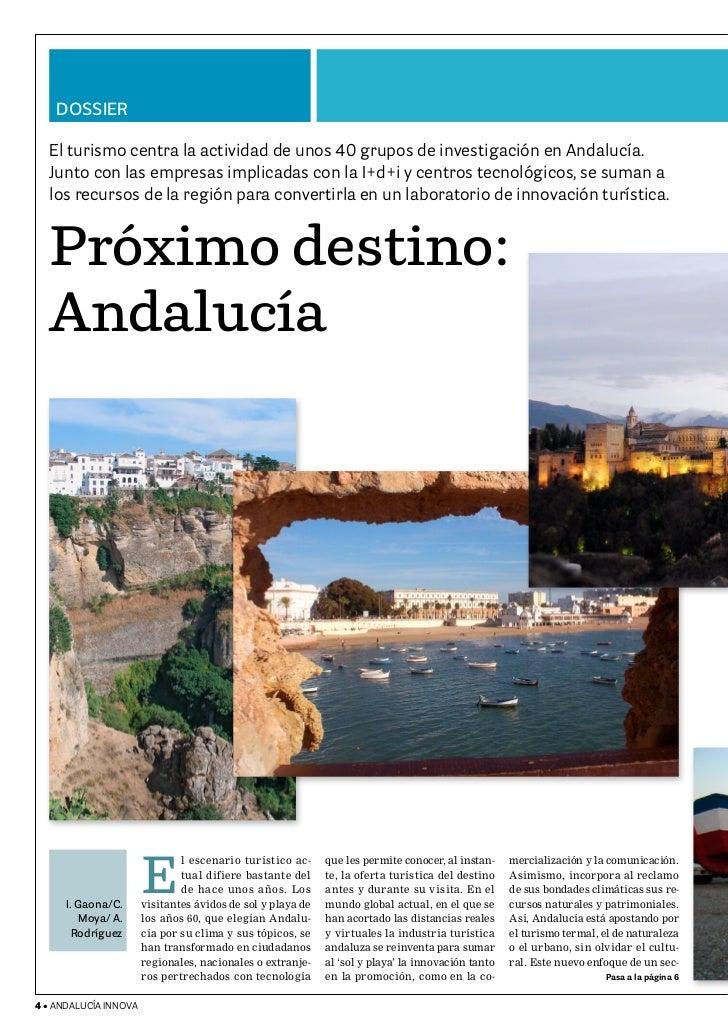 DoSSIER    El turismo centra la actividad de unos 40 grupos de investigación en Andalucía.   Junto con las empresas implic...