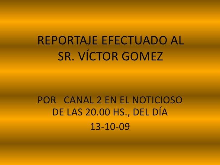 Reportaje Efectuado Al Sr.Gomez Victor