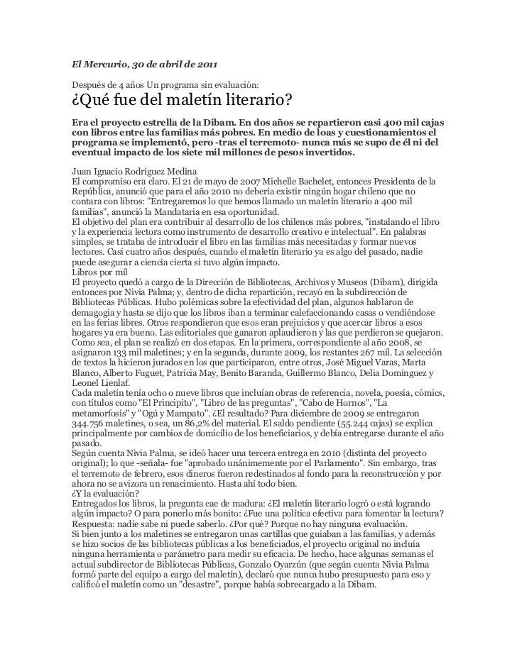El Mercurio, 30 de abril de 2011Después de 4 años Un programa sin evaluación:¿Qué fue del maletín literario?Era el proyect...