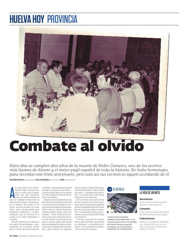 HUELVA HOY PROVINCIACombate al olvidoEstos días se cumplen diez años de la muerte de Pedro Carrasco, uno de los vecinosmás...