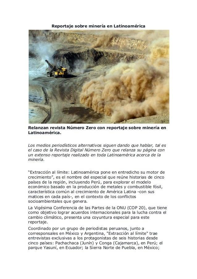 Reportaje sobre minería en Latinoamérica Relanzan revista Número Zero con reportaje sobre minería en Latinoamérica. Los me...