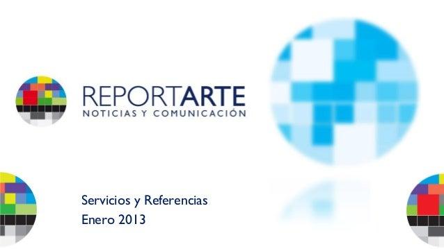 REPORTARTE: Servicios y Referencias 2013