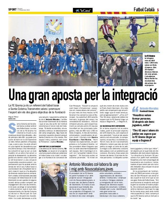 SPORT  Futbol Català  Dimarts 17 Desembre 2013  5  P CASTROVERDE/A. GARRETA .  La FE Grama  la integren més de 400 nens i ...
