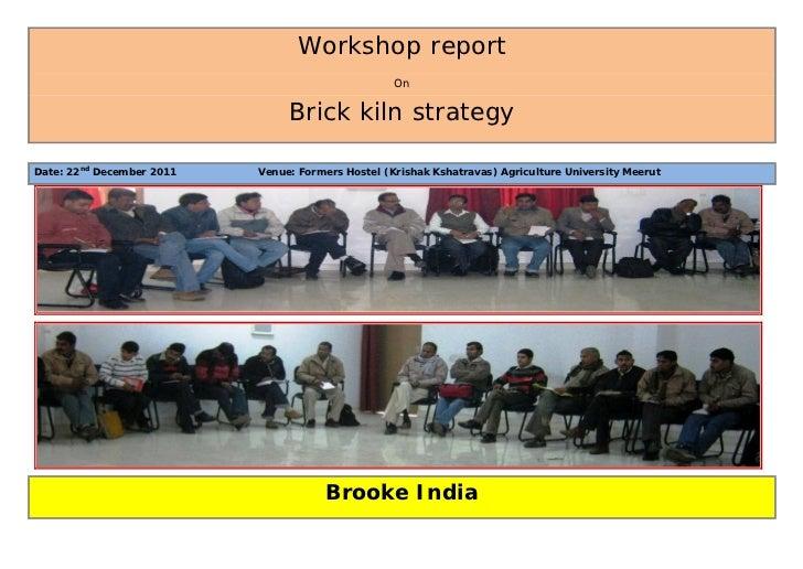 Workshop report                                                   On                                Brick kiln strategyDat...