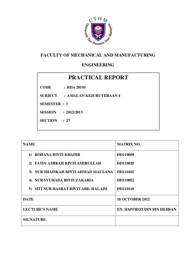 FACULTY OF MECHANICAL AND MANUFACTURING                           ENGINEERING                      PRACTICAL REPORT       ...