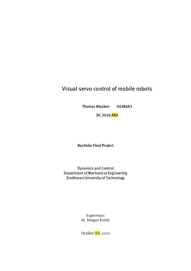 Visual servo control of mobile robots          Thomas Blanken        0638483                  DC 2010.XXX       Bachelor F...