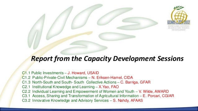 Report from the Capacity Development SessionsC1.1 Public Investments – J. Howard, USAIDC1.2 Public-Private-Civil Mechanism...