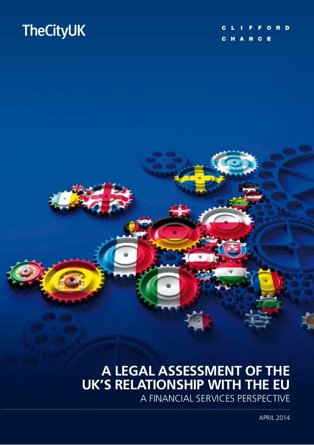 A legal assessment of the UK's relationship with the EU A financial services perspective APRIL 2014