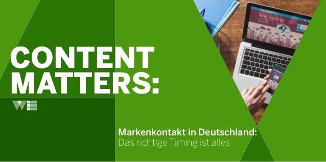 CONTENT MATTERS: Markenkontakt in Deutschland: Das richtige Timing ist alles