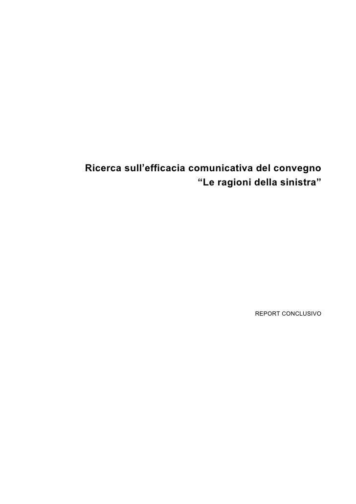 """Ricerca sull'efficacia comunicativa del convegno                          """"Le ragioni della sinistra""""                     ..."""