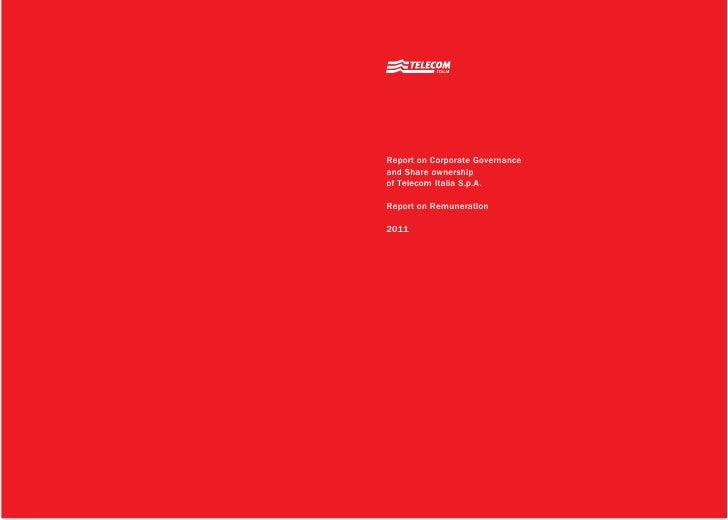 Telecom Italia - Telecom Italia Report on Corporate Governance and on Remuneration 2011