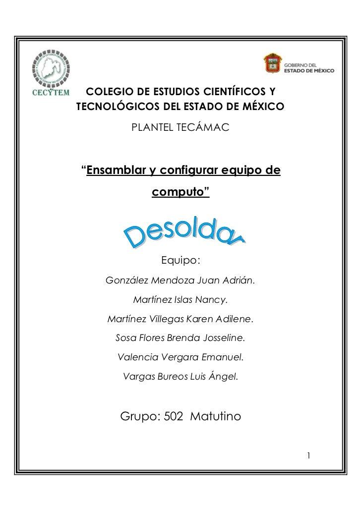 """COLEGIO DE ESTUDIOS CIENTÍFICOS YTECNOLÓGICOS DEL ESTADO DE MÉXICO          PLANTEL TECÁMAC""""Ensamblar y configurar equipo ..."""