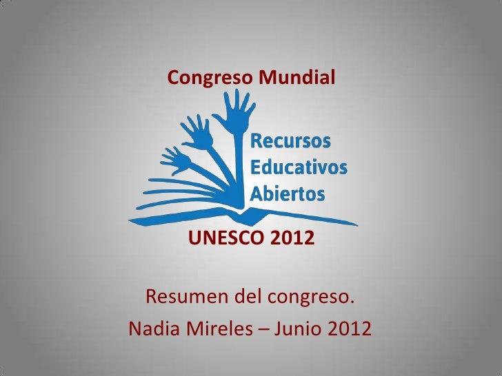 Congreso Mundial      UNESCO 2012 Resumen del congreso.Nadia Mireles – Junio 2012