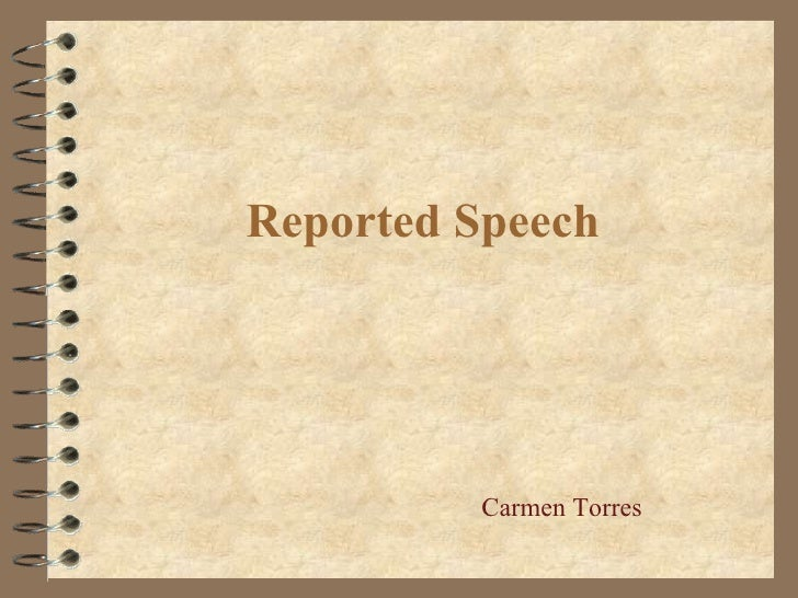 Reported Speech         Carmen Torres