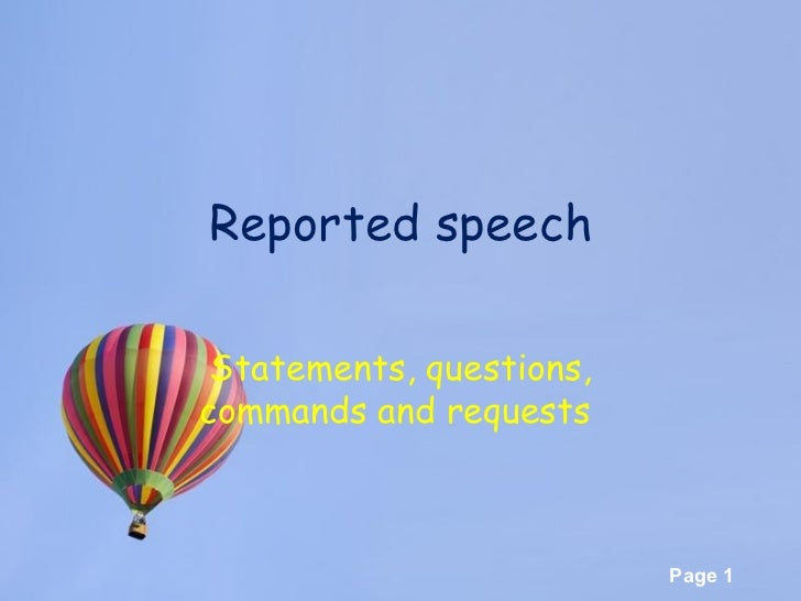 Reported speech Statements, questions, commands and requests