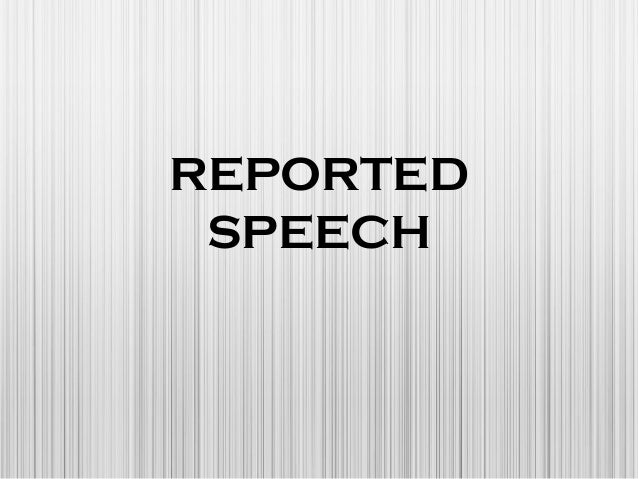 Reported speech (2)