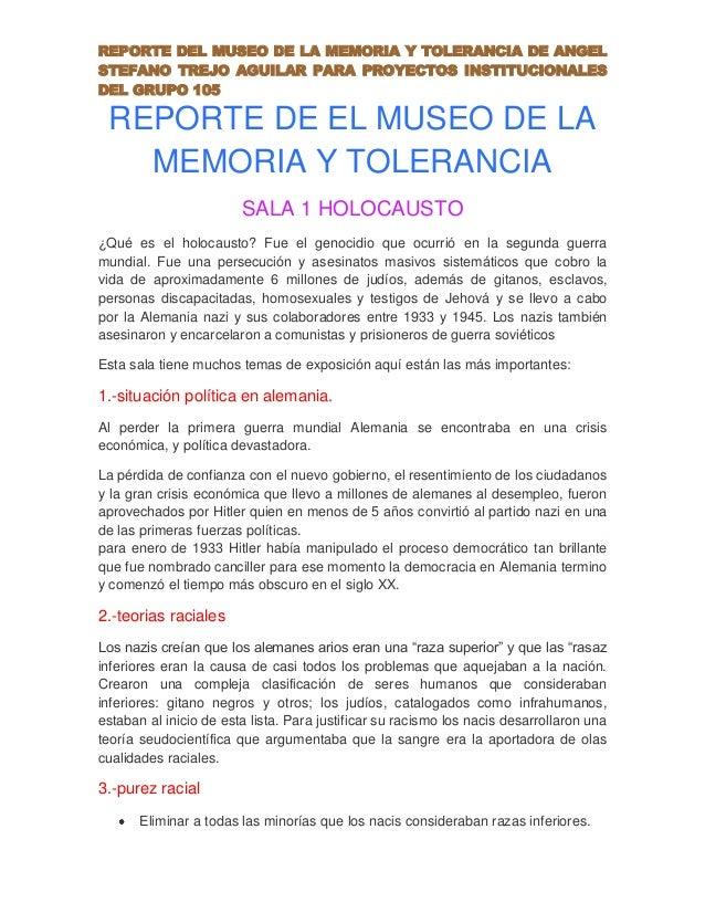 REPORTE DEL MUSEO DE LA MEMORIA Y TOLERANCIA DE ANGEL STEFANO TREJO AGUILAR PARA PROYECTOS INSTITUCIONALES DEL GRUPO 105  ...