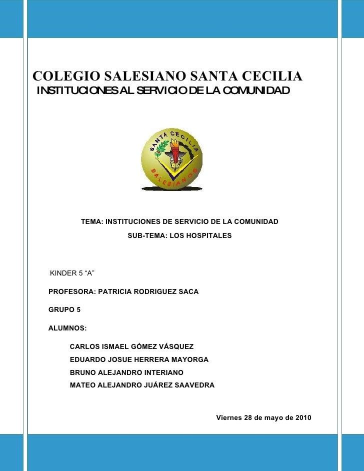 COLEGIO SALESIANO SANTA CECILIA INSTITUCIONES AL SERVICIO DE LA COMUNIDAD 1 TEMA: INSTITUCIONES DE SERVICIO DE LA COMUNIDA...
