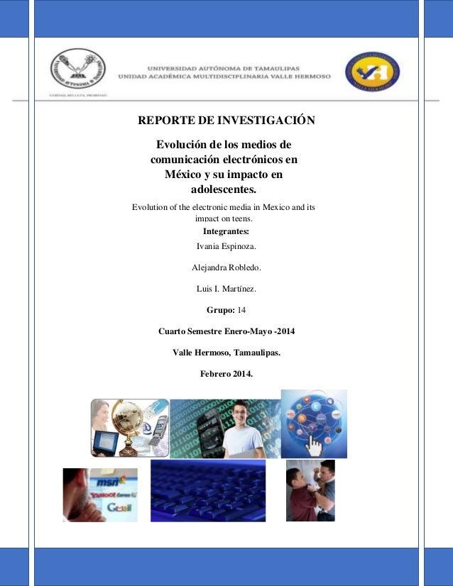 REPORTE DE INVESTIGACIÓN Evolución de los medios de comunicación electrónicos en México y su impacto en adolescentes. Evol...