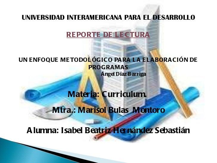 UNIVERSIDAD INTERAMERICANA PARA EL DESARROLLO REPORTE DE LECTURA UN ENFOQUE METODOLÓGICO PARA LA ELABORACIÓN DE PROGRAMAS ...