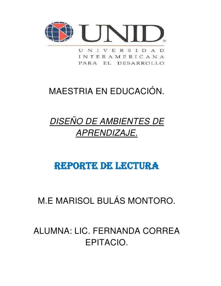 474345-2882900<br />MAESTRIA EN EDUCACIÓN.<br />DISEÑO DE AMBIENTES DE APRENDIZAJE.<br />REPORTE DE LECTURA<br />M.E MARIS...
