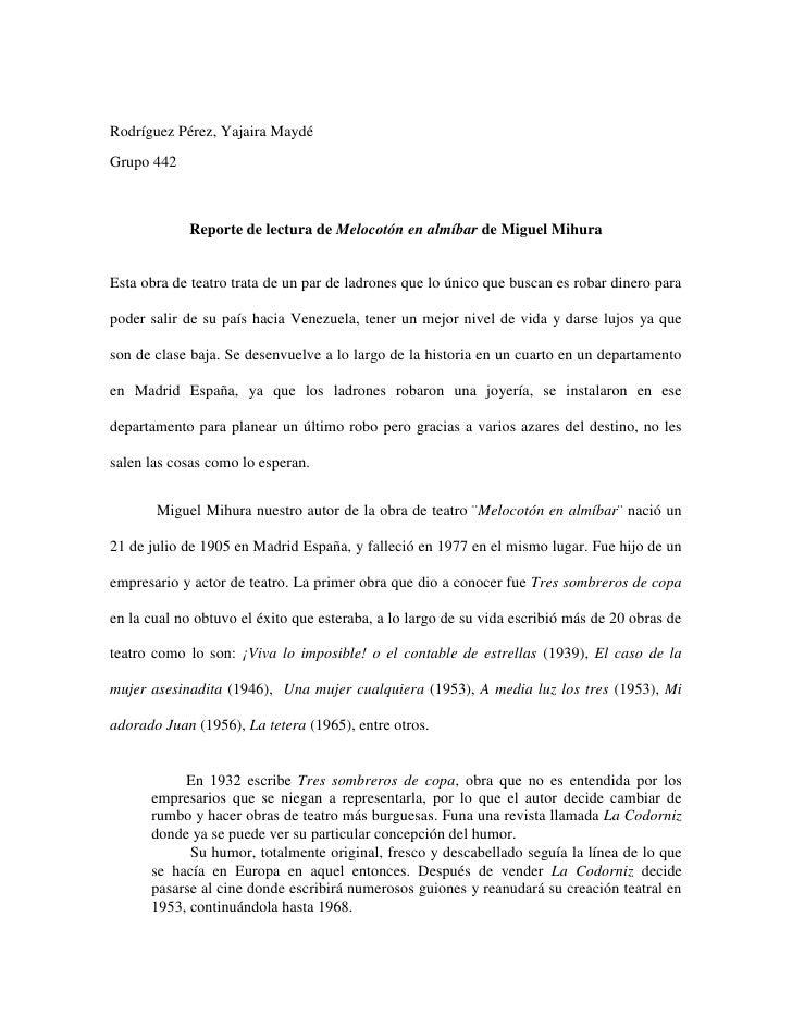 Rodríguez Pérez, Yajaira MaydéGrupo 442            Reporte de lectura de Melocotón en almíbar de Miguel MihuraEsta obra de...