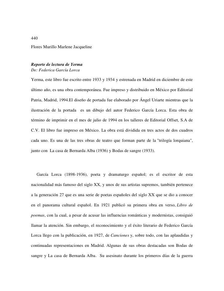 440Flores Murillo Marlene JacquelineReporte de lectura de YermaDe: Federica García LorcaYerma, este libro fue escrito entr...