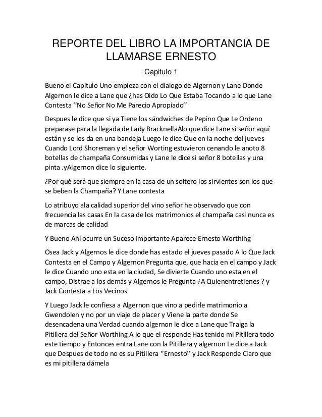 REPORTE DEL LIBRO LA IMPORTANCIA DE LLAMARSE ERNESTO Capitulo 1 Bueno el Capitulo Uno empieza con el dialogo de Algernon y...