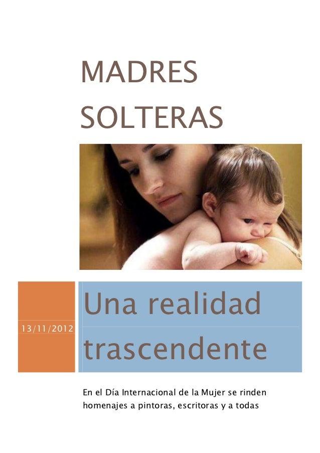 MADRES             SOLTERAS             Una realidad13/11/2012             trascendente             En el Día Internaciona...