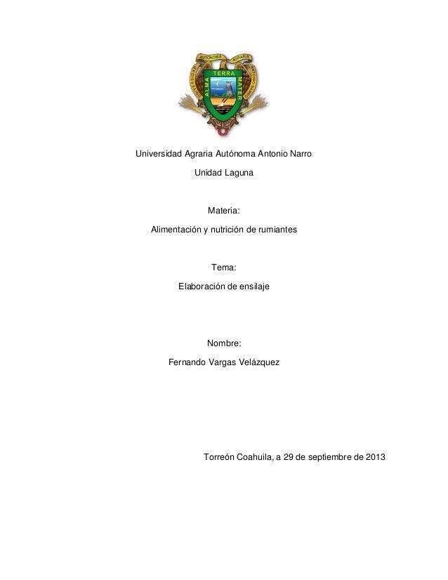 Universidad Agraria Autónoma Antonio Narro Unidad Laguna  Materia: Alimentación y nutrición de rumiantes  Tema: Elaboració...