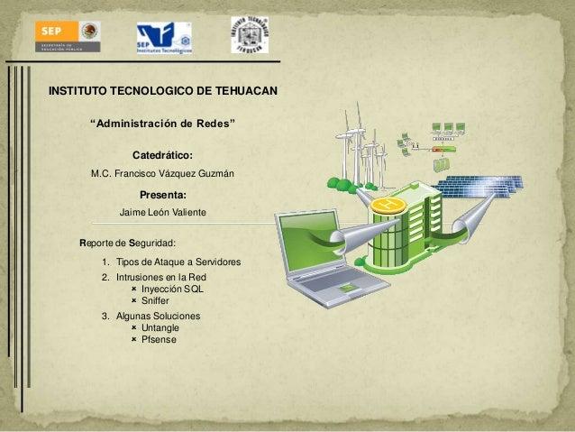 """INSTITUTO TECNOLOGICO DE TEHUACAN      """"Administración de Redes""""               Catedrático:      M.C. Francisco Vázquez Gu..."""