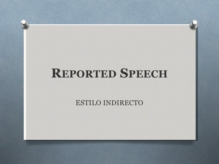 R EPORTED  S PEECH E STILO   INDIRECTO