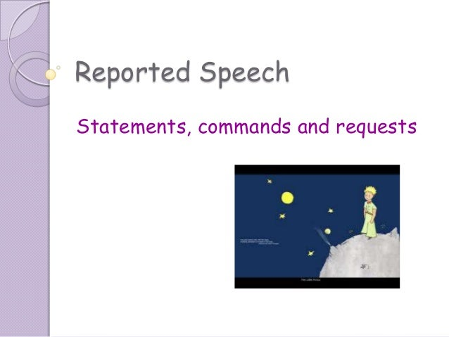 Reported SpeechStatements, commands and requests