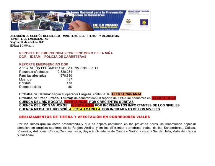 """!DIRECCIÓN DE GESTIÓN DEL RIESGO – MINISTERIO DEL INTERIOR Y DE JUSTICIAREPORTE DE EMERGENCIASBogotá, 17 de abril de 2011""""..."""