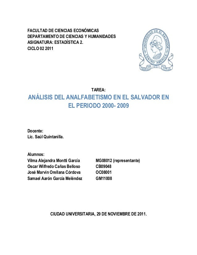 FACULTAD DE CIENCIAS ECONÓMICAS DEPARTAMENTO DE CIENCIAS Y HUMANIDADES ASIGNATURA: ESTADÍSTICA 2. CICLO 02 2011 TAREA: ANÁ...