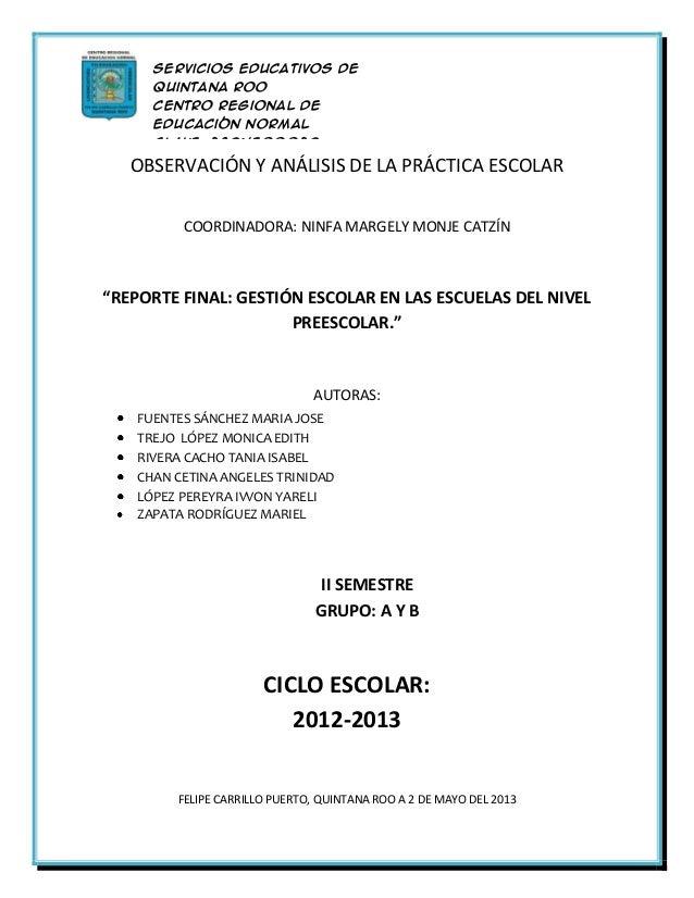 """OBSERVACIÓN Y ANÁLISIS DE LA PRÁCTICA ESCOLARCOORDINADORA: NINFA MARGELY MONJE CATZÍN""""REPORTE FINAL: GESTIÓN ESCOLAR EN LA..."""