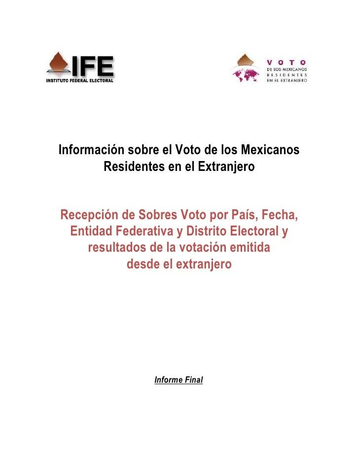 Reporte final - Votos de Mexicanos en el extranjero - IFE