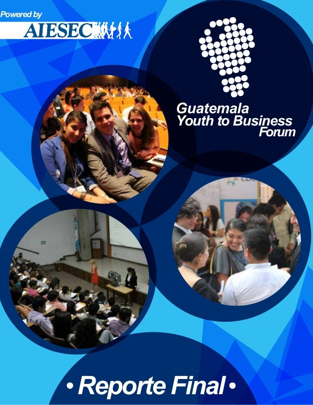 Reporte Final Powered by Guatemala Youth to Business Forum