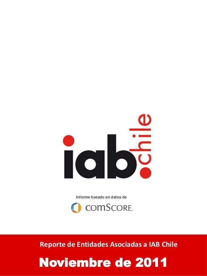 i           Informe basado en datos deAudiencia Online ChilenaReporte de Entidades Asociadas a IAB ChileNoviembre de 2011