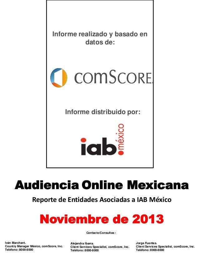 Informe realizado y basado en datos de:  Informe distribuido por:  Audiencia Online Mexicana Reporte de Entidades Asociada...