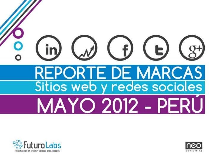 Futuro Labs 2012: Reporte de Marcas, Sitios Web y Redes Sociales - Mayo 2012