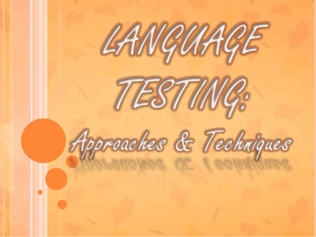 Language Testing: Approaches and Techniques