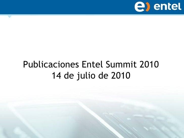 Publicaciones Entel Summit 2010 14 de julio de 2010