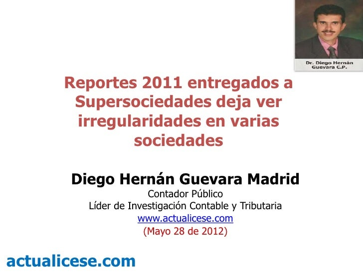 Reportes 2011 entregados a       Supersociedades deja ver       irregularidades en varias              sociedades       Di...