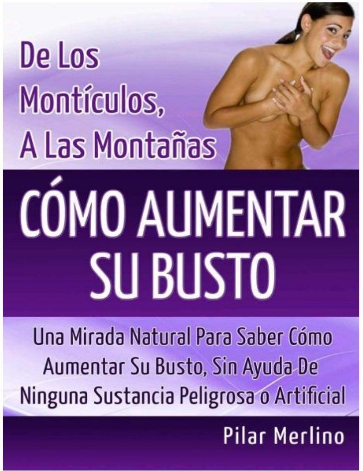 Introducción La Verdad Acerca Del Busto       Los senos son una de las partes más sensibles del cuerpo de una mujer. Ellos...