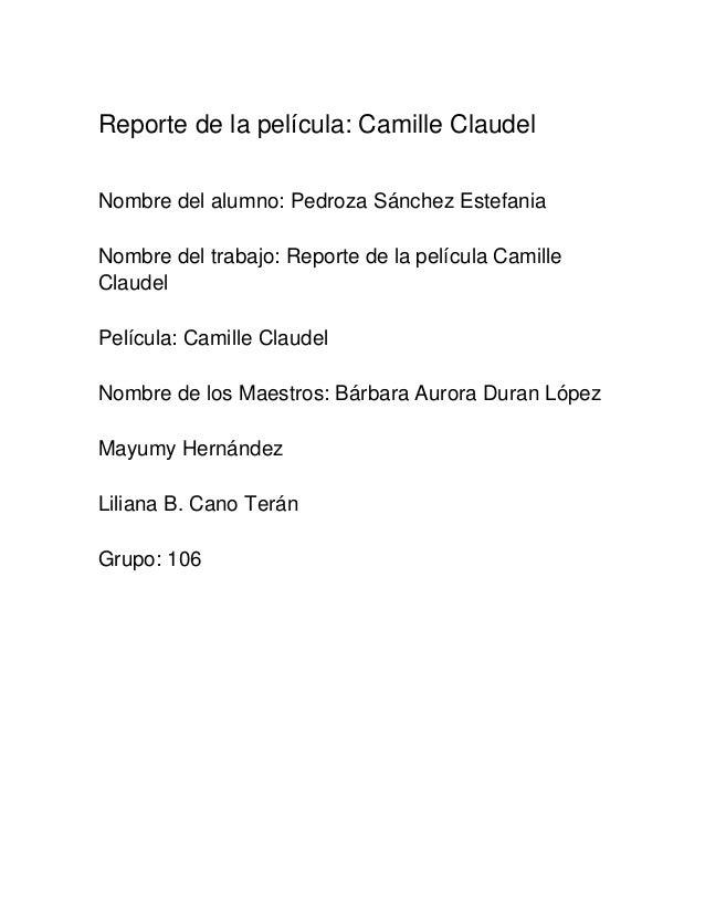 Reporte de la película: Camille Claudel Nombre del alumno: Pedroza Sánchez Estefania Nombre del trabajo: Reporte de la pel...