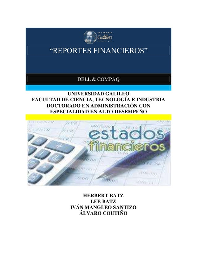 """REPORTES FINANCIEROS"" ""REPORTES FINANCIEROS"" DELL & COMPAQ UNIVERSIDAD GALILEO FACULTAD DE CIENCIA, TECNOLOGÍA E INDUSTRI..."