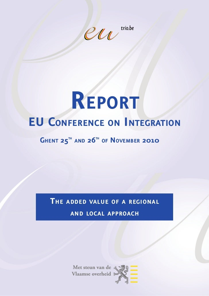 ReportEU Conference on Integration  Ghent 25th and 26th of November 2010     The   added value of a regional            an...